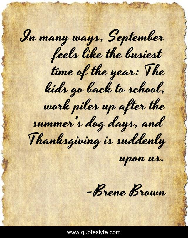 In many ways, September feels like the busiest time of the year: The kids go back to school, work piles up after the summer's dog days, and Thanksgiving is suddenly upon us.