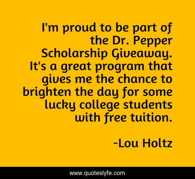 I'm proud to be part of the Dr. Pepper Scholarship Giveaway. It's a great program that gives me the chance to brighten the day for some lucky college students with free tuition.