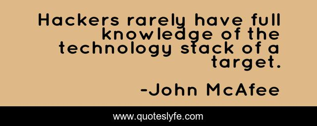 Hackers rarely have full knowledge of the technology stack of a target.