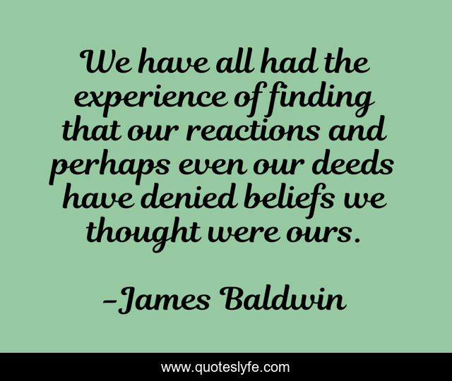 We have all had the experience of finding that our reactions and perhaps even our deeds have denied beliefs we thought were ours.