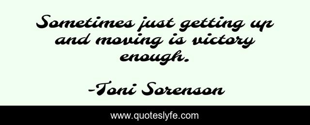 Sometimes just getting up and moving is victory enough.