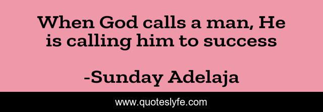 When God calls a man, He is calling him to success