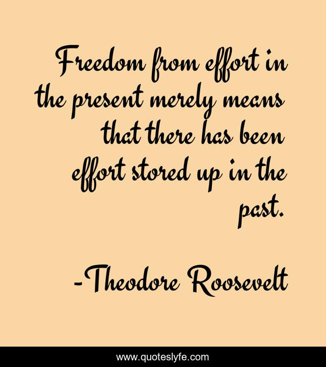 Freedom from effort in the present merely means that there has been effort stored up in the past.