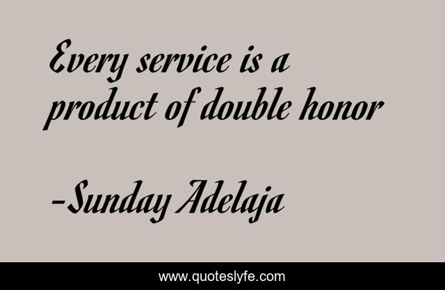 Every service is a product of double honor