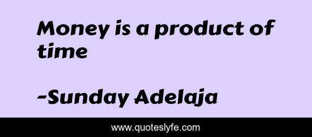 Money is a product of time