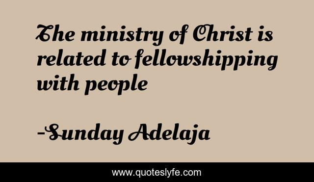 The ministry of Christ is related to fellowshipping with people