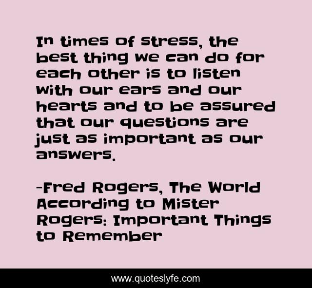 Best Fred Rogers Quotes With Images To Share And Download For Free At Quoteslyfe