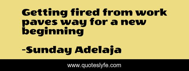 Getting fired from work paves way for a new beginning