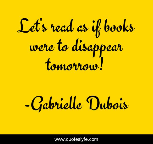 Let's read as if books were to disappear tomorrow!