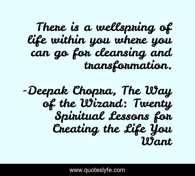 There is a wellspring of life within you where you can go for cleansing and transformation.