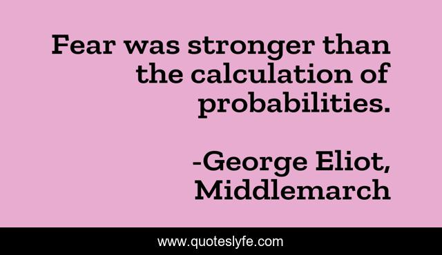 Fear was stronger than the calculation of probabilities.