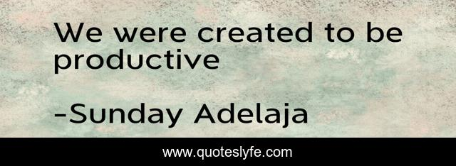 We were created to be productive