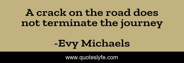 A crack on the road does not terminate the journey