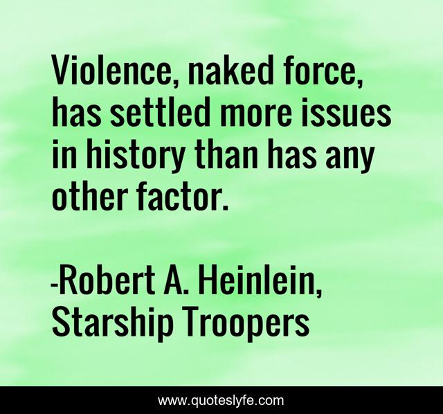 Best Robert A. Heinlein, Starship Troopers Quotes with images to share and  download for free at QuotesLyfe