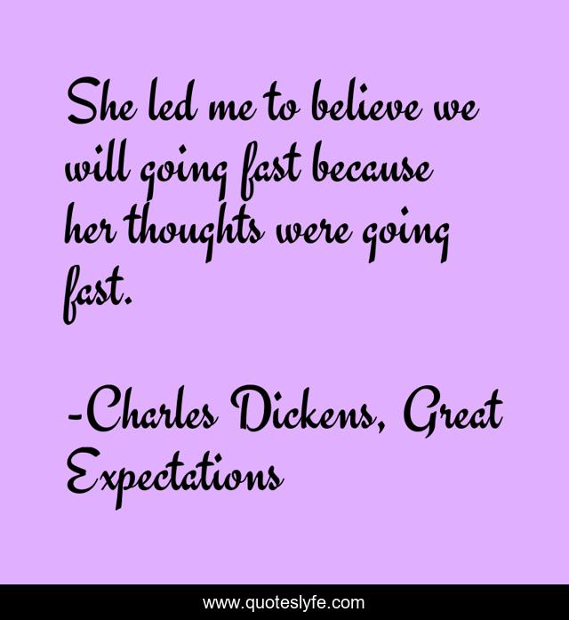 She led me to believe we will going fast because her thoughts were going fast.