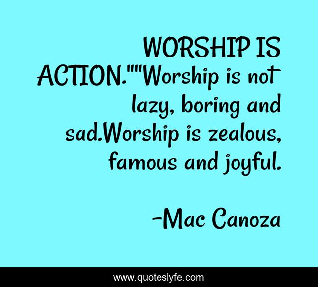 WORSHIP IS ACTION.