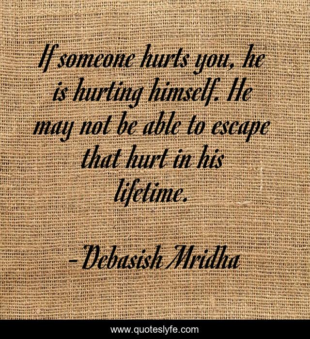 Someone you quotes hurts when When Someone