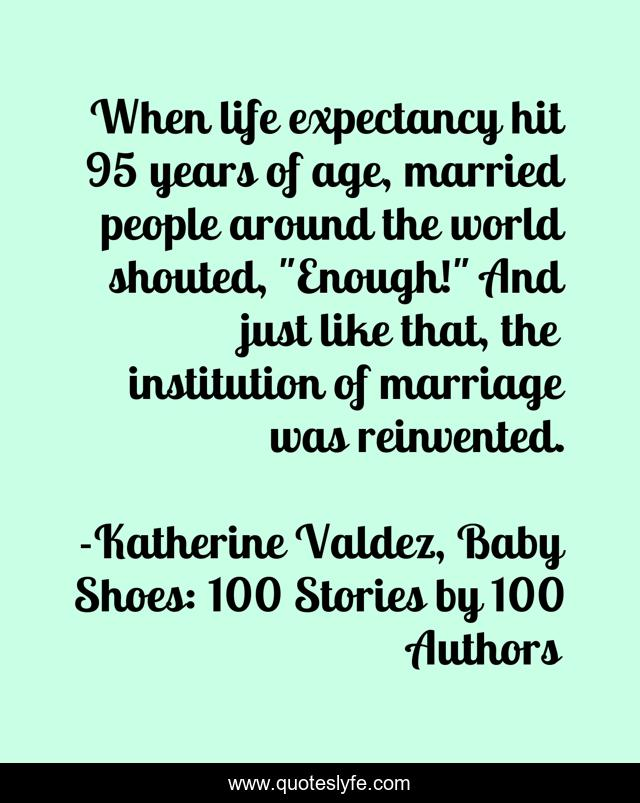 When life expectancy hit 95 years of age, married people around the world shouted,