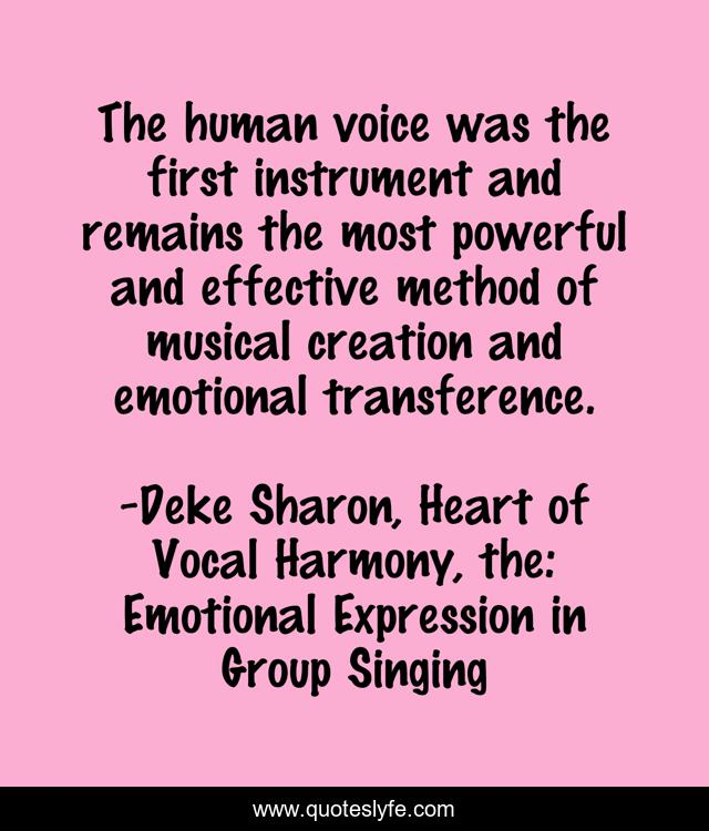 You Can T Create Great Vocal Harmony Without Interpersonal Harmony Quote By Deke Sharon Heart Of Vocal Harmony The Emotional Expression In Group Singing Quoteslyfe