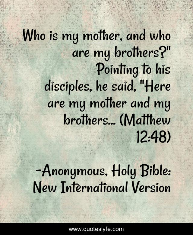 Who is my mother, and who are my brothers?