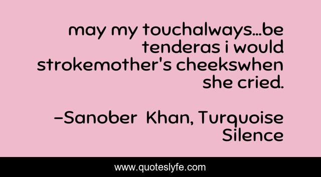 may my touchalways...be tenderas i would strokemother's cheekswhen she cried.