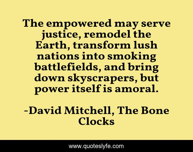 The empowered may serve justice, remodel the Earth, transform lush nations into smoking battlefields, and bring down skyscrapers, but power itself is amoral.