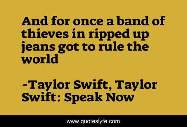 And for once a band of thieves in ripped up jeans got to rule the world