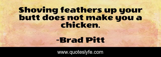 Shoving feathers up your butt does not make you a chicken.