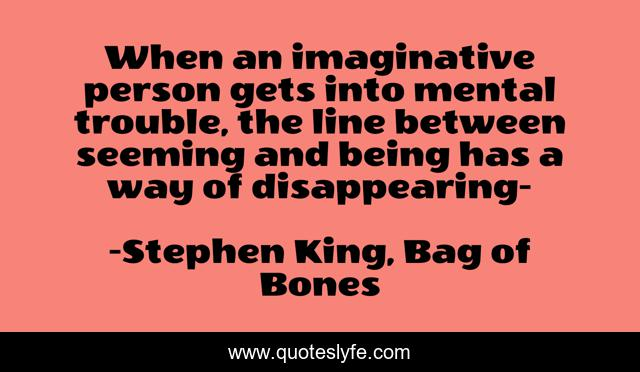 When an imaginative person gets into mental trouble, the line between seeming and being has a way of disappearing-