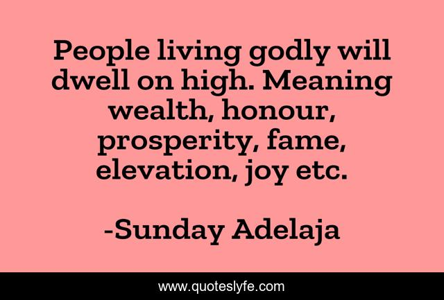 People living godly will dwell on high. Meaning wealth, honour, prosperity, fame, elevation, joy etc.