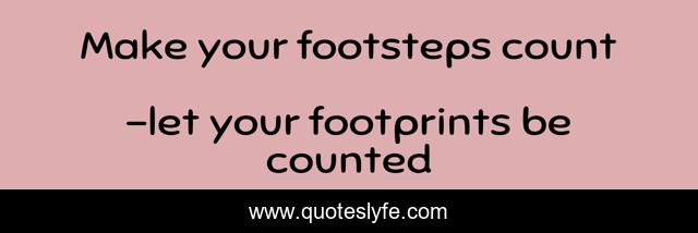 Make your footsteps count