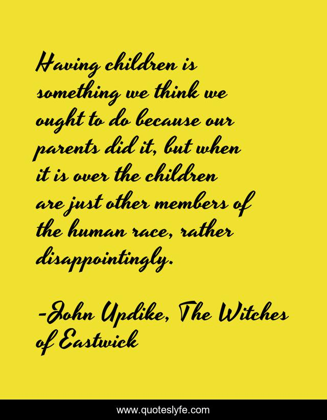 Best John Updike The Witches Of Eastwick Quotes With Images To Share And Download For Free At Quoteslyfe