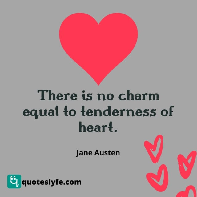 """Affection Quotes: """"There is no charm equal to tenderness of heart."""""""