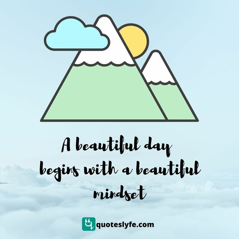 "Beautiful Quotes: ""A beautiful day begins with a beautiful mindset"""