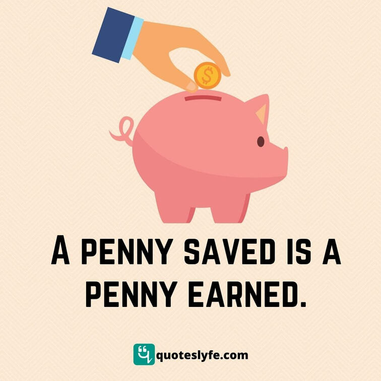 "Comedy Quotes: ""A Penny Saved is a Penny Earned."""