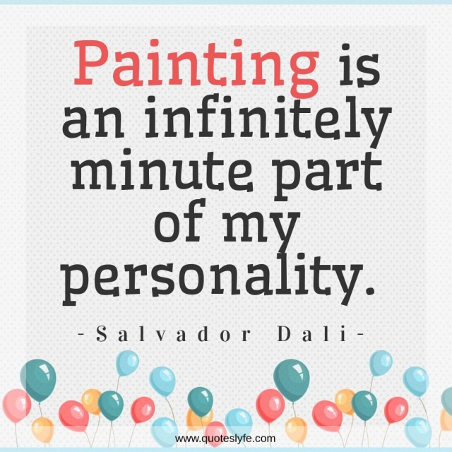 """Personality Quotes: """"Painting is an infinitely minute part of my personality."""""""