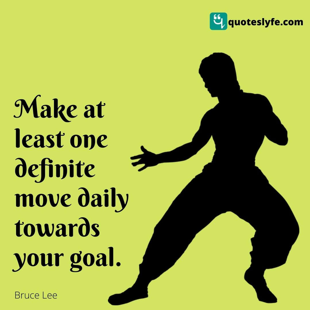 Make at least one definite move daily toward your goal.