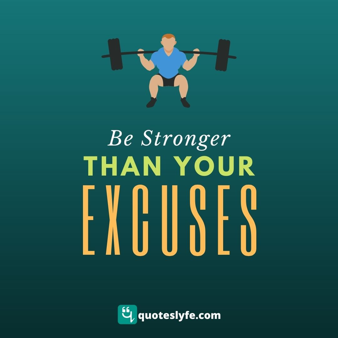"""Stronger Quotes: """"Be stronger than your excuses."""""""