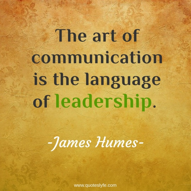 """Communication Quotes: """"The art of communication is the language of leadership."""""""