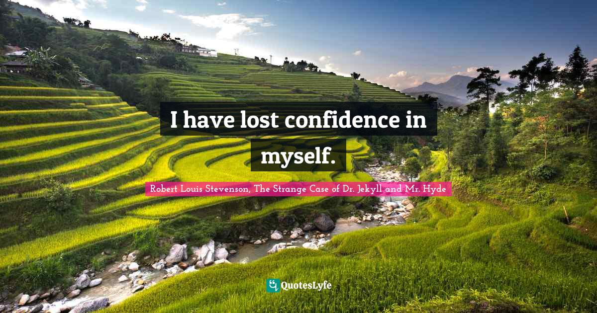 "Lost Quotes: ""I have lost confidence in myself."""