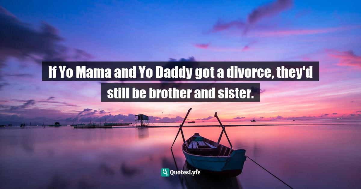 Daddy quotes dirty 25 Adorable,