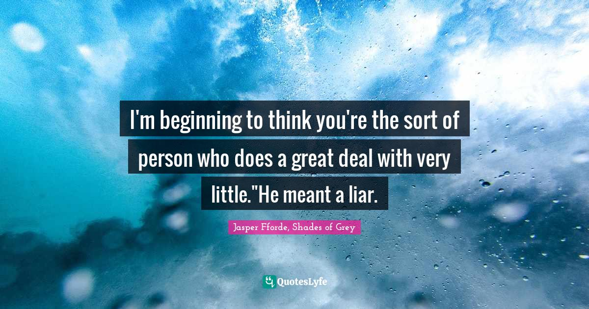 Quotes a liar you are Liar Quotes