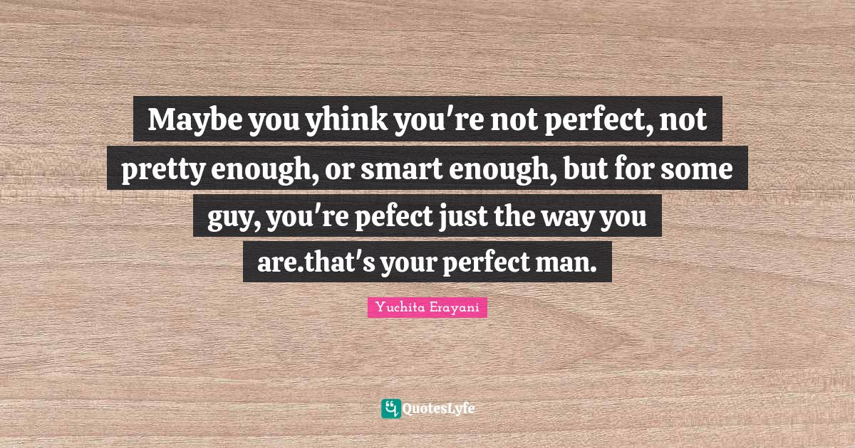 Perfect not you quotes re The 35