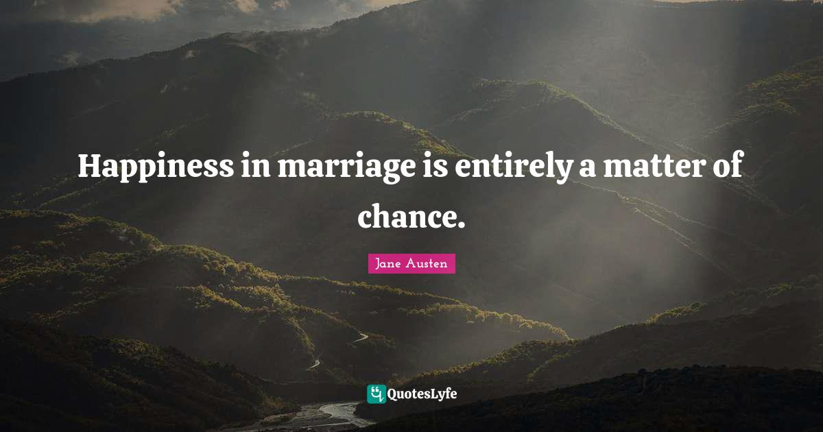 Happiness in marriage is entirely a matter of chance essay free thesis and dissertation online