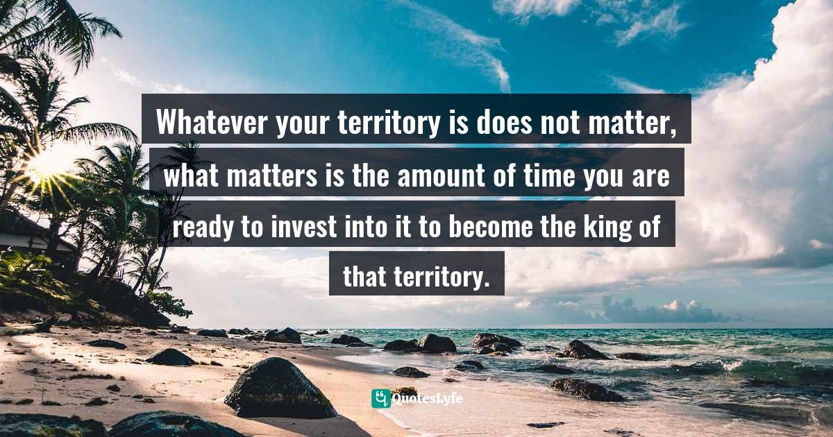 Sunday Adelaja, How To Become Great Through Time Conversion: Are you wasting time, spending time or investing time? Quotes: Whatever your territory is does not matter, what matters is the amount of time you are ready to invest into it to become the king of that territory.