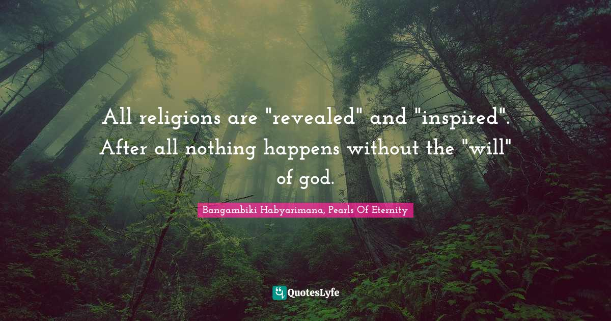 Bangambiki Habyarimana, Pearls Of Eternity Quotes: All religions are