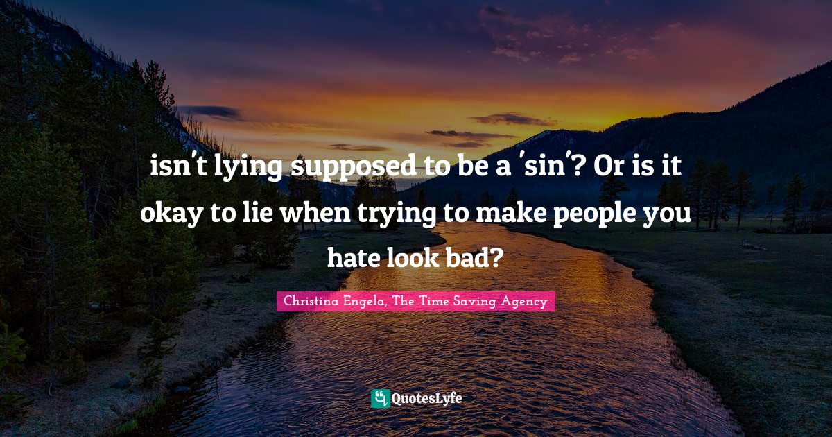 Bad lying quotes is Quotes About